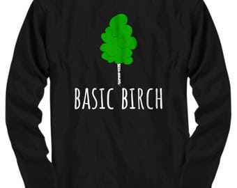 Funny Botanist Shirt - Botany Gift Idea - Biology, Ecology - Basic Birch - Forester, Logger - Long Sleeve Tee