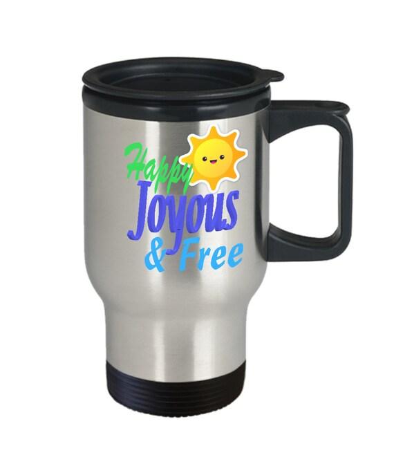 Good Happy Joyous And Free Travel Coffee Mug Recovery Tea Cup