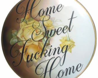 Extra Large - Home Sweet Fucking Home Display Plate 12""