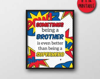 11x14 Superhero Wall Art - Sometimes being a brother is even better than being a Superhero - inspirational quote - gifts for brothers