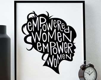 Feminist Art Print/ Feminist Quote / Girl Boss / Empowered Women Empower Women Print