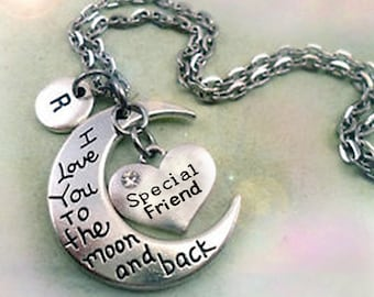 Special Friend I Love You to the Moon and Back Necklace w-Letter Charm of Your Choice, Special Friend Gift, BFF Birthday, Women Teens Girls