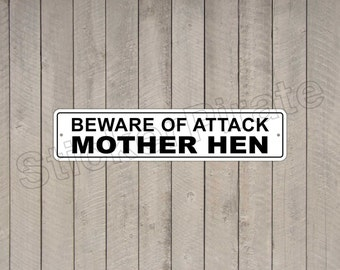 """Beware Of Attack Morther Hen 4"""" x 18"""" Aluminum Novelty Sign"""