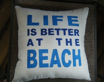 Pillow Cover- Life is better at the Beach