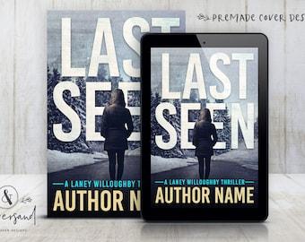 "Premade Digital eBook Book Cover Design ""Last Seen"" Dark Thriller Suspense Murder Mystery New Adult Fiction"