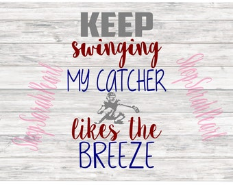 Keep Swinging Baseball Catcher Likes Breeze Mom SVG PNG dxf eps Studio Silhouette Cricut Digital Download