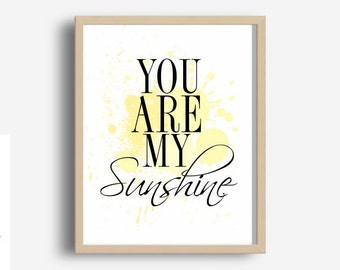 Digital Print, You Are My Sunshine, Printable wall Art, Typography Print,  Modern wall Art, Instant Download, Wall decor