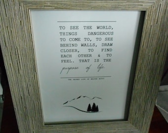 """Life of Walter Mitty Quote  """"To See the World...Purpose of Life"""" with Mountains, Trees Choose 5x7 or 8x10 Print - Movie Quote, Inspirational"""