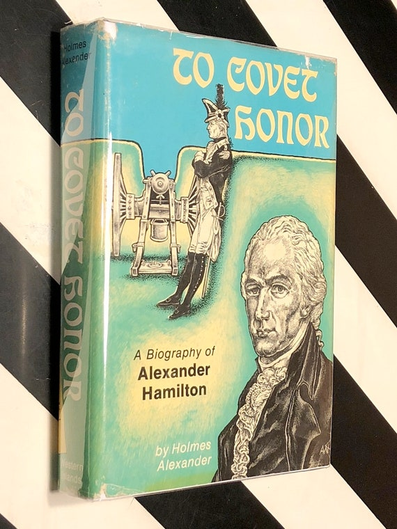 To Covet Honor: A Biography of Alexander Hamilton (1977) first edition book