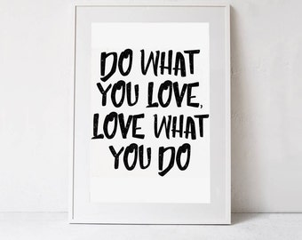 Do What You Love Poster PRINTABLE Art Print, Inspirational Art, Motivational Poster, Quote Print, Love What You Do Print, Typography Quote