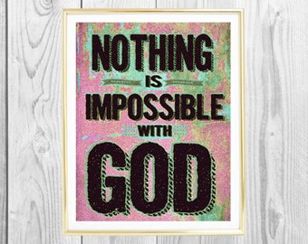 "Christian Art, Nothing Is Impossible With God, Inspirational Art, Religious Art Gift, Christian Home Decor, Custom Wall Art, faith, 8""x 10""."