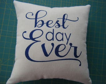Pillow - best day Ever