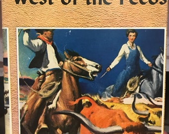 West of the Pecos, Great Western Edition by Zane Grey, Grosset & Dunlap, 1937