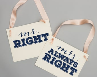 Mr. Right // Mrs. Always Right Set of 2 Hanging Chair Signs Funny Wedding Banners Bride + Groom | Photo Prop Keepsake Handmade 1722 BW