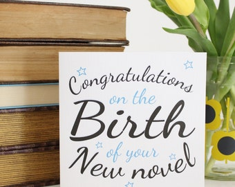 Congratulations on the Birth of your New Novel ~ Greetings Card ~ Gift for Writers Authors Novelists ~ Blank Inside