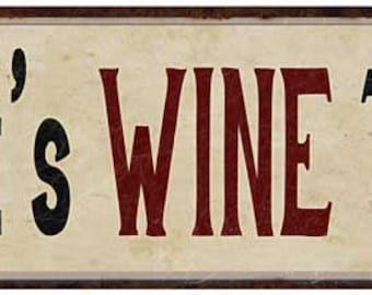 It's Wine Time Vintage Looking Shabby Chic Metal Sign Kitchen Merlot Dining Cabernet Red Wine 6x18 or 8x24