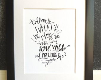 One Wild & Precious Life - Hand Lettered Art Print
