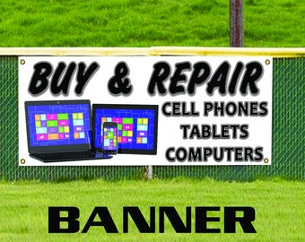 Buy & Repair Cell Phones Tablets Computers Laptop Vinyl Banner Sign