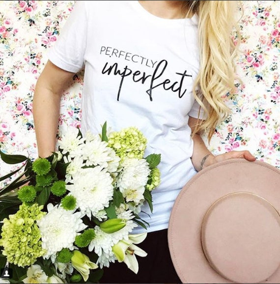 PERFECTLY IMPERFECT White Boyfriend Tee, Inspirational Tee, Perfectly Imperfect Tshirt, Inspirational Tshirts