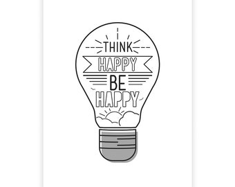 Typography Illustration, Think happy be happy, Be happy print, Be happy wall art, Be happy sign, Positive thinking, Be happy quote