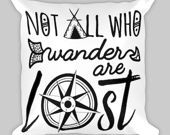 Not All Who Wander Are Lost Pillow, Home Decor Pillow, Decorative Pillow, Throw Pillow