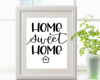 Home Sweet Home Hand Lettered Digital Download - 8x10 Home Decor Print