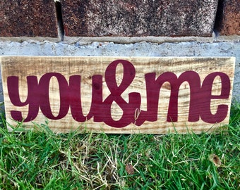 You and Me Sign. FREE SHIPPING