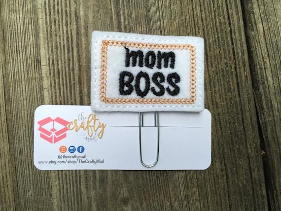Mom Boss Planner Clip/Paper Clip/Feltie Clip. Mom Planner Clip