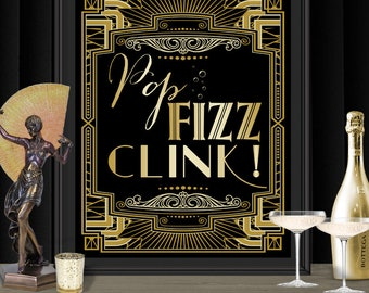 Pop Fizz Clink Gatsby Party Poster - INSTANT DOWNLOAD - Printable Party Wedding Birthday Gatsby Art Deco 1920s Speakeasy Champagne Bar Sign