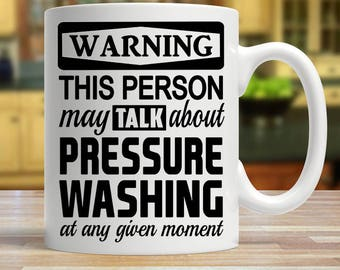 Pressure washing mug, gift for pressure washing contractors, Pressure washer mug
