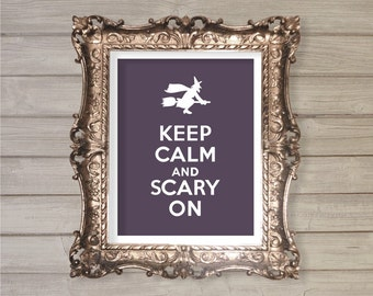 Keep Calm and Scary On - 8x10- Witch's Broom, Magic, Spell, Helloween, Instant Download Digital Printable Poster Print Typography Wall Art