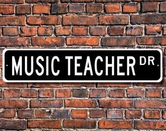 Music Teacher, Music Teacher Gift, Music Teacher sign, music instructor, music lover,music professor, Custom Street Sign, Quality Metal Sign