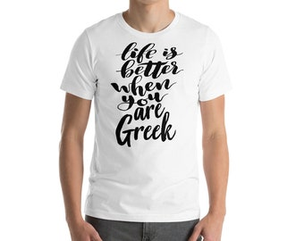 Life Is Better When You Are Greek Growing Up Greek Greece Short-Sleeve Mens T-Shirt