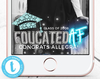 Grad Party Snapchat GeoFilter, Educated AF Snapchat Filter, Graduation Geotag, Class of 2018 Snap Chat Geo Filter, Instant Download Templett
