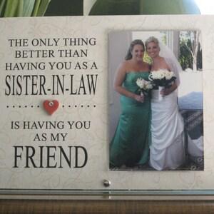 SISTER-IN-LAW Gift, Sister-In-Law Frame, Sister-In-Law Picture Frame, Sister-In-Law Wedding Gift, Sister-In Law Wedding Frame, 4 x 6 photo