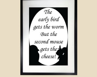 bird quote decor, bird decor, early bird gets the worm but second mouse gets the cheese bird quote printable, bird quotes wall art
