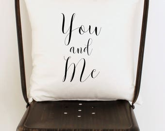 You and Me Pillow, Wedding Gift, Throw Pillow Cover, Custom Printed Pillow, Anniversary Gift, Bed Pillow, I Love Us Pillow, Zippered Pillow