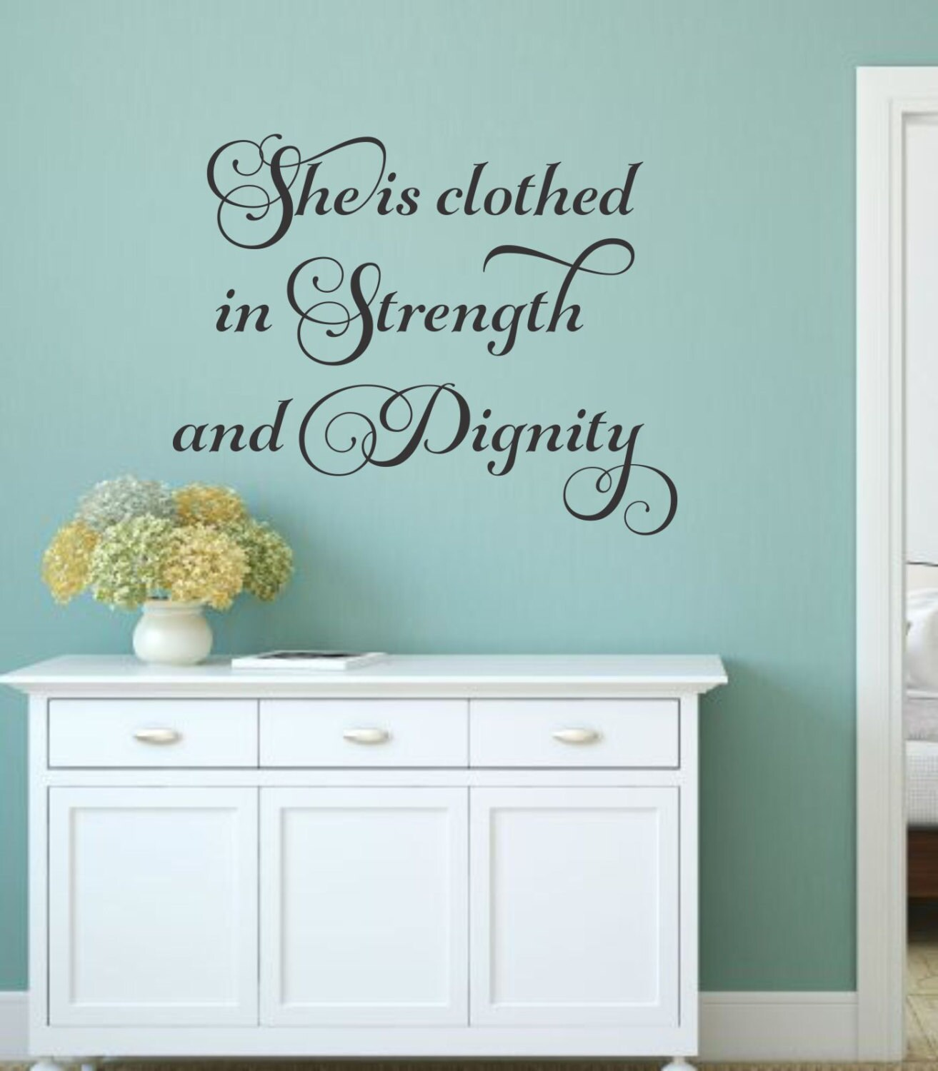 Dignity Wall: She Is Clothed In Strength And Dignity Wall Decal Scripture