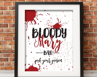 Bloody Mary Bar Sign, Pick Your Poison, Blood Splat Sign, Digital File