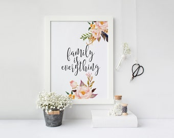 "PRINTABLE Art ""Family is Everything"" Family is Forever Floral Art print Home Decor Floral Art Print Floral Wall Art Inspirational Quote"