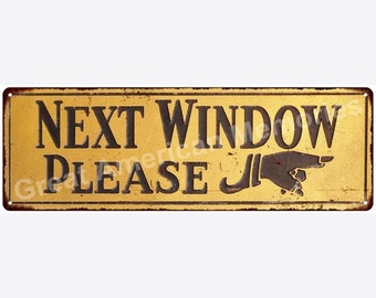 Next Window Please Vintage Look Reproduction 6x18 Metal Sign 6180134