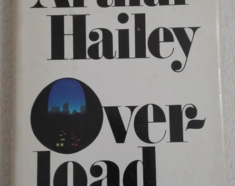 Vintage Book - Overload - Arthur Hailey - Blue and Navy Hardcover 1978 - Ivory Dust Jacket