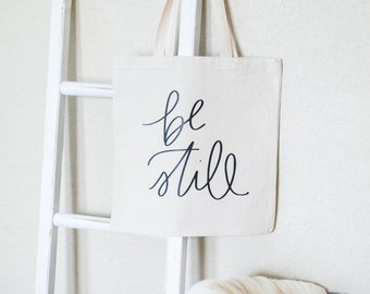 Be Still  // 100% Cotton Canvas Natural Tote Bag, Mom Life, Girl Boss, Entrepreneur, Student, Christian, Home