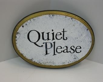Quiet Please- Oval