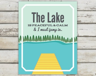 Lake House Decor, Lake, Lake Signs, Lake Decor, Lake Print, Lake Poster, Lake Quote, Lake House Sign, Lake Prints, Lake Art, Lake Artwork