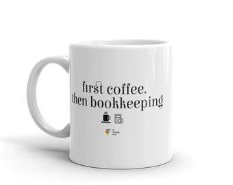 Bookkeeper Mug, Book Keeper Mug, Bookkeeper Gift, Book Keeper, Bookkeeping Mug, Bookkeeping Gift, Mug for Bookkeeper, First Coffee Mug
