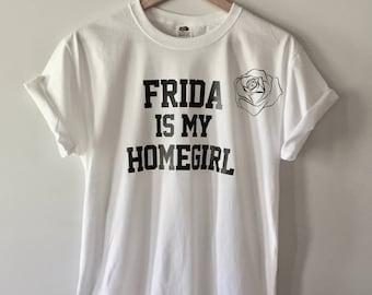 Frida Kahlo Shirt. Frida is My Homegirl Shirt. Frida Kahlo. Frida Kahlo clothing. Frida Shirt. Frida Flower. Frida Kahlo Shirt. Art Gift