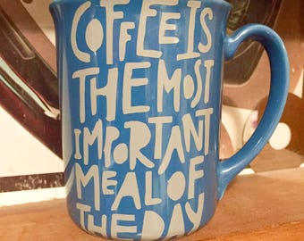 ON SALE** Coffee is Most Important