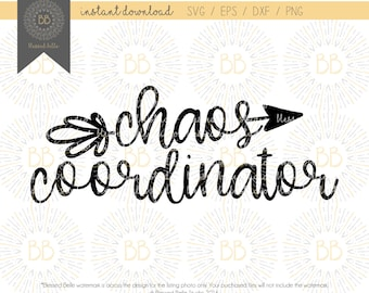 chaos coordinator SVG, chaos coordinator shirt, mom life svg, funny, quote svg, cutting machine, eps, dxf, png file, Silhouette, Cricut