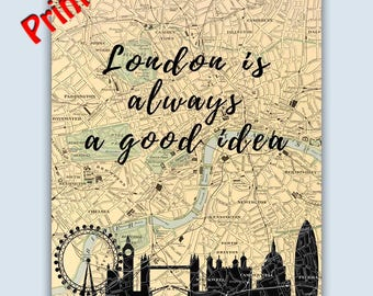 PRINTABLE London is always a good idea, London Skyline, London Art Print, London Decor, London Map, Digital File You Print